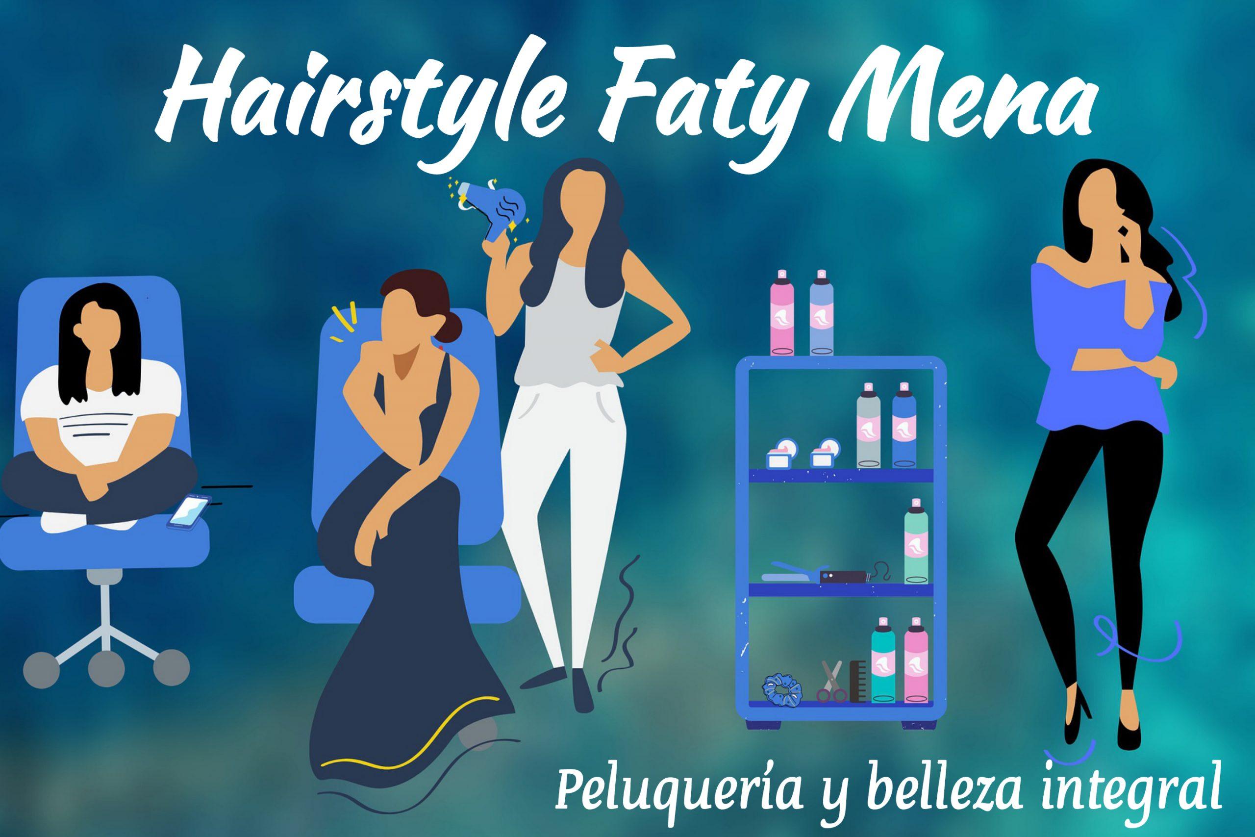 Hairstyle Faty Mena • Peluquería y belleza integral